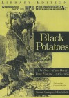 Black Potatoes: The Story of the Great Irish Famine, 1845-1850 - Susan Campbell Bartoletti, Graeme Malcolm