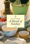 A Month of Sundays: A Novel - Edward Phillips