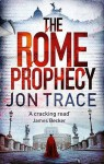 The Rome Prophecy - Jon Trace