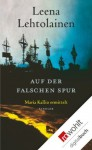 Auf der falschen Spur: Maria Kallio ermittelt (German Edition) - Leena Lehtolainen, Gabriele Schrey-Vasara