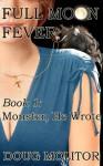 Full Moon Fever, Book 1: Monster, He Wrote - Doug Molitor