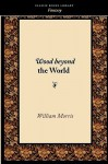 Wood Beyond the World - William Morris