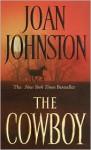 The Cowboy - Joan Johnston
