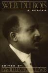 W. E. B. Du Bois: A Reader - David Levering Lewis, W.E.B. Du Bois