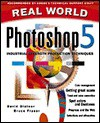 Real World Photoshop 5: Industrial Strength Production Techniques - David Blatner, Bruce Fraser