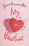 My Heartbeat - Garret Freymann-Weyr
