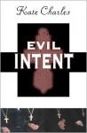 Evil Intent (Callie Anson, Book #1) - Kate Charles