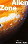Alien Zone: Cultural Theory and Contemporary Science Fiction Cinema - Annette Kuhn