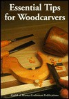 Essential Tips For Woodcarvers - Guild of Master Craftsman Publications, Neil Bell, Simon Rodway, Derek Lee
