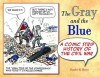 The Gray and the Blue: A Comic Strip History of the Civil War - Charles Hayes
