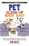Pet Clean-up Made Easy: Tackle Any Pet Mess, Any Time, in a Snap - from Stains and Smells to Fleas and Furballs - Don Aslett