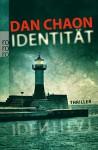 Identität - Dan Chaon, Giovanni Bandini, Ditte Bandini