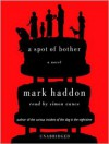 A Spot of Bother - Mark Haddon, Simon Vance