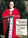 Mrs. Scott's Beautiful Art - Alice K. Flanagan