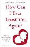 How Can I Ever Trust You Again?: Infidelity - Andrew G. Marshall