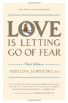 Love is Letting Go of Fear - Gerald G. Jampolsky