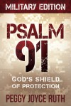 Psalm 91 Military Edition: God's Shield of Protection - Peggy Joyce Ruth