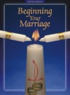Beginning Your Marriage - John L. Thomas, Joan Wagner