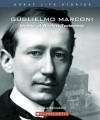Guglielmo Marconi: Inventor of Wireless Technology - Liz Sonneborn