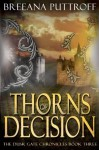 Thorns of Decision (Dusk Gate Chronicles) - Breeana Puttroff
