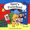 Spot's Preschool - Eric Hill