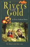Rivers of Gold: A True Yukon Story - Don Lee, Gwen Lee