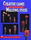 Creative Canes & Walking Sticks: Carving with Tom Wolfe - Tom Wolfe, Douglas Congdon-Martin