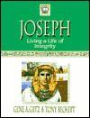 Joseph: Living a Life of Integrity - Gene A. Getz, Tony Beckett