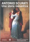 Una storia romantica - Antonio Scurati