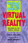 What's the Big Idea? Virtual Reality: Welcome to the Unreal World (What's the Big Idea?) - Chris Oxlade, Dewar