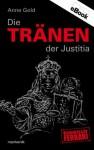 Die Tränen der Justitia (German Edition) - Anne Gold