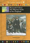 Plymouth Colony: The Pilgrims Settle In New England (Building America) (Building America) - Kathleen Tracy