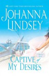 Captive Of My Desires (Malory Novels, #8) - Johanna Lindsey