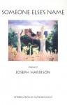 Someone Else's Name - Joseph Harrison, Anthony Hecht