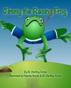 Jimmy the Racing Frog - M. Sterling Jones, Charles Snook