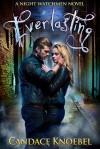 Everlasting (Night Watchmen, #1) - Candace Knoebel
