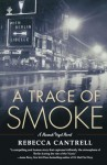 A Trace of Smoke (Hannah Vogel) - Rebecca Cantrell