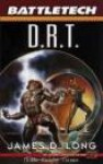 D.R.T. (Battletech) - James D. Long