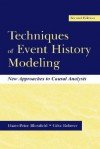 "Techniques of Event History Modeling: New Approaches to Casual Analysis - Hans-Peter Blossfeld, G""tz Rohwer"
