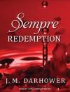 Sempre: Redemption (Forever, #2) - J.M. Darhower, Elizabeth Hart