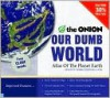 Our Dumb World - The Onion