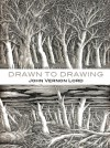Drawn to Drawing - John Vernon Lord, Posy Simmonds