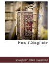 Poems of Sidney Lanier - Sidney Lanier, William Hayes Ward