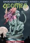 Diseased Libido - Oddities (Collecting Issues 1, 3, 5, 7, 9 & 11) - Carter Rydyr, Steve Carter, Antoinette Rydyr