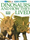 Dinosaurs And How They Lived - Steve Parker
