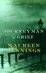 A Journeyman to Grief - Maureen Jennings