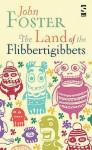 The Land of the Flibbertigibbets - John Foster