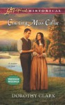 Courting Miss Callie (Mills & Boon Love Inspired Historical) (Pinewood Weddings - Book 2) - Dorothy Clark