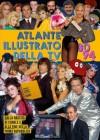 Atlante illustrato della tv '80-94. Dalla nascita di Canale 5 alla fine della Prima Repubblica - Massimo Coppola, Alberto Piccinini