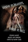 Serve in Heaven, Reign in Hell - Naomi Clark